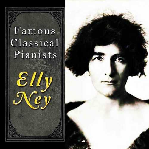 Famous Classical Pianists: Elly Ney (FLAC)