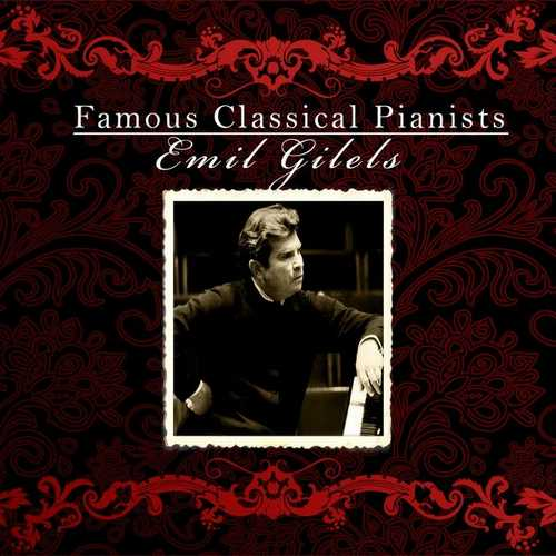 Famous Classical Pianists: Emil Gilels (FLAC)