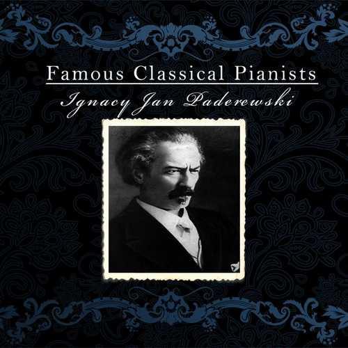 Famous Classical Pianists: Ignacy Jan Paderewski (FLAC)