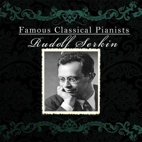 Famous Classical Pianists: Rudolf Serkin (FLAC)