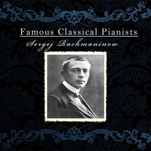 Famous Classical Pianists: Sergej Rachmaninow (FLAC)