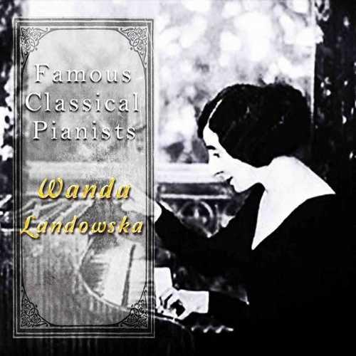 Famous Classical Pianists: Wanda Landowska (FLAC)