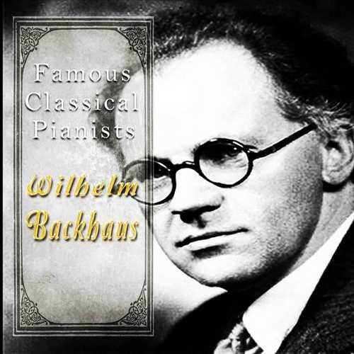 Famous Classical Pianists: Wilhelm Backhaus (FLAC)