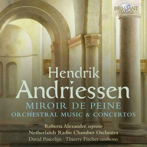 Fischer: Andriessen - Miroir de Peine, Orchestral Music & Concertos (FLAC)
