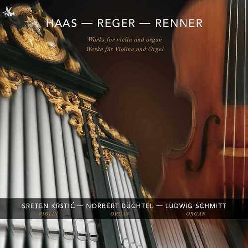 Haas, Reger, Renner - Works for Violin and Organ (24/96 FLAC)