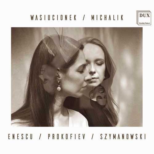 Wasiucionek, Michalik: Enescu / Prokofiev / Szymanowski (24/96 FLAC)