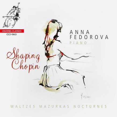 Anna Fedorova: Shaping Chopin - Waltzes, Mazurkas, Nocturnes (24/192 FLAC)