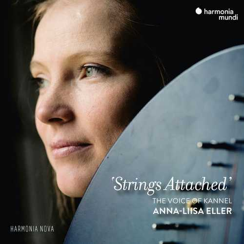 Anna-Liisa Eller: Strings Attached. The Voice of Kannel (24/96 FLAC)