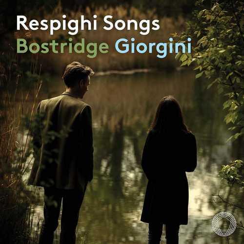 Bostridge, Georgini: Respighi - Songs (24/192 FLAC)