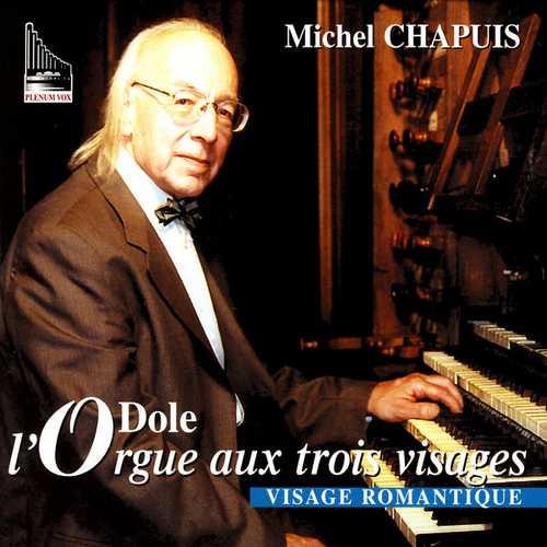 Chapuis: L'Orgue Dole aux Trois Visages - Visage Romantique (FLAC)