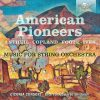 Ciconia Consort: American Pioneers - Music for String Orchestra (FLAC)