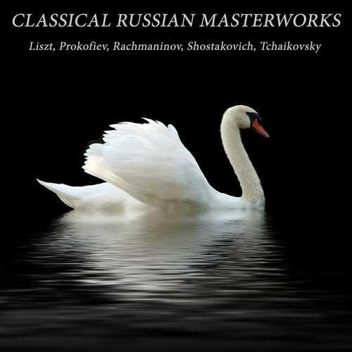 Classical Russian Masterworks: Liszt, Prokofiev, Rachmaninov, Shostakovich, Tchaikovsky (FLAC)