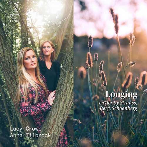 Crowe, Tilbrook: Longing. Lieder by Strauss, Berg, Schoenberg (24/96 FLAC)