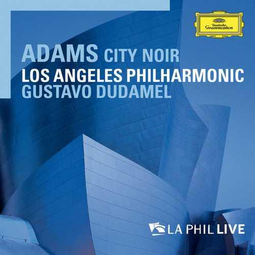 Dudamel: Adams - City Noir. Live 2009 (24/96 FLAC)