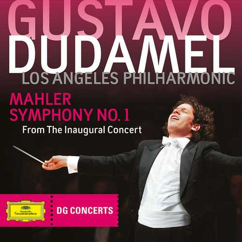 Dudamel: Mahler - Symphony no.1. Live from The Inaugural Concert 2009 (FLAC)
