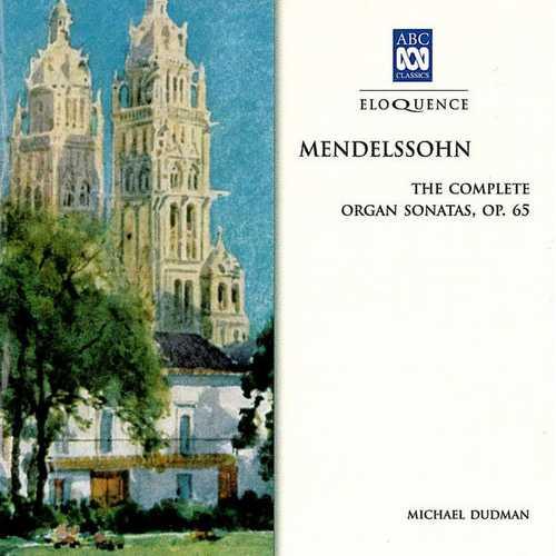 Dudman: Mendelssohn - The Complete Organ Sonatas op.65 (FLAC)
