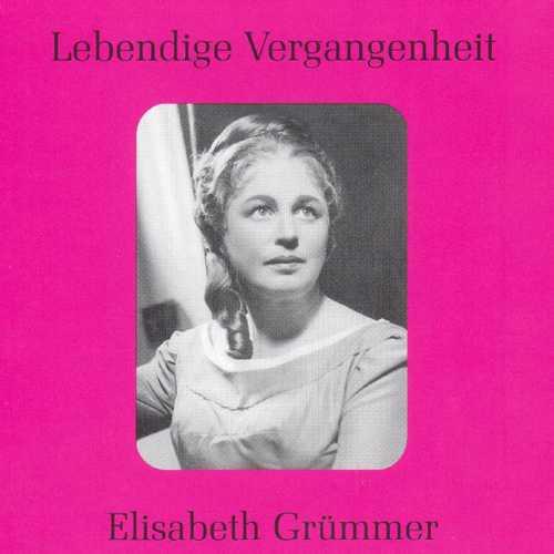 Lebendige Vergangenheit. Elisabeth Grümmer (FLAC)