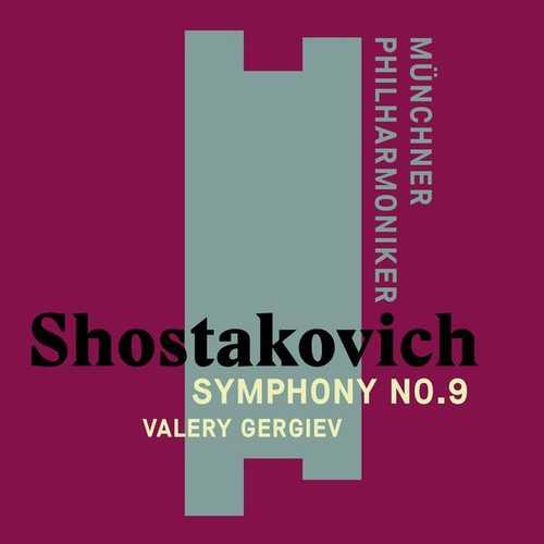 Gergiev: Shostakovich - Symphony no.9 (24/48 FLAC)