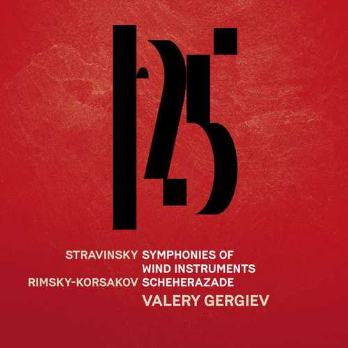 Gergiev: Stravinsky - Symphonies of Wind Instruments, Rimsky-Korsakov - Scheherazade (24/96 FLAC)