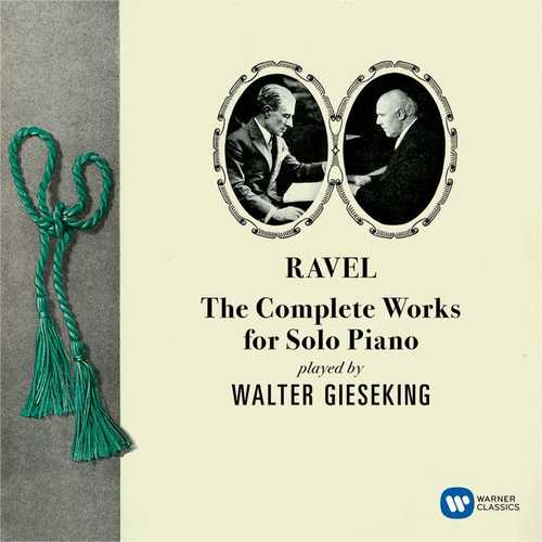 Walter Gieseking: Ravel - The Complete Works for Solo Piano (FLAC)