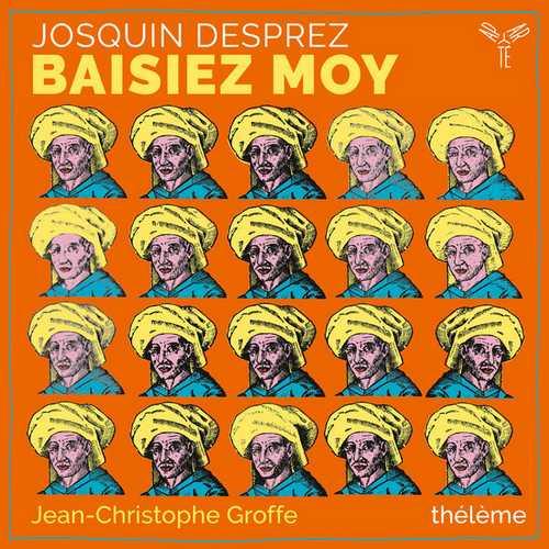 Groffe, Thélème: Josquin Desprez - Baisiez Moy (24/96 FLAC)