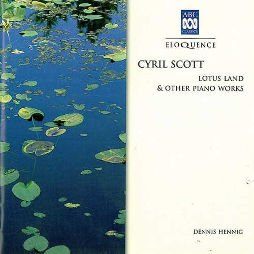 Hennig: Cyril Scott - Lotus Land & Other Piano Works (FLAC)