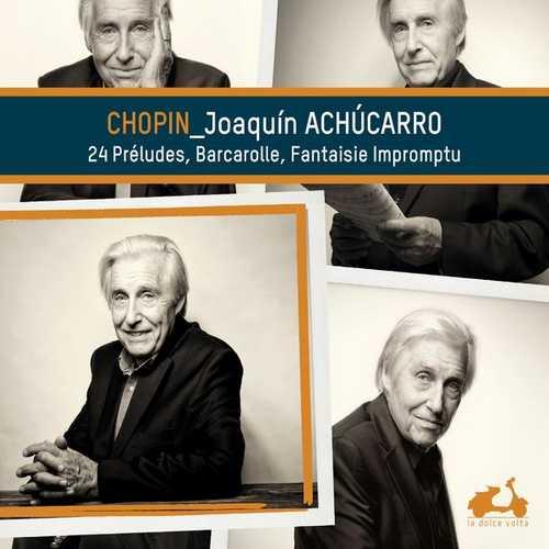 Joaquín Achúcarro: Chopin - 24 Préludes, Barcarolle, Fantaisie Impromptu (24/96 FLAC)