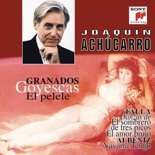 Joaquín Achúcarro: Granados - Goyescas, Falla, Albéniz (FLAC)