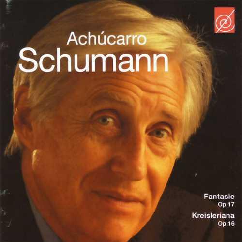 Joaquín Achúcarro: Schumann - Fantasie op.17, Kreisleriana op.16 (FLAC)