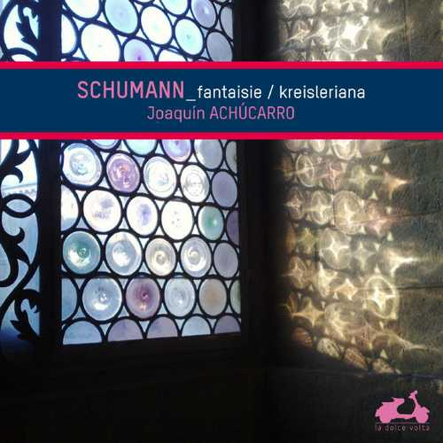 Joaquín Achúcarro: Schumann - Fantasie, Kreisleriana (FLAC)