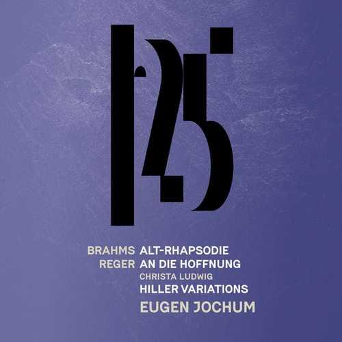 Jochum: Brahms - Alt-Rhapsodie, Reger - An die Hoffnung, Hiller Variations (24/96 FLAC)