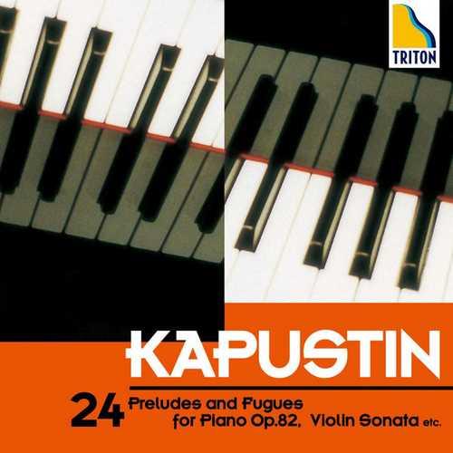Kapustin - 24 Preludes and Fugues for Piano op.82, Violin Sonata etc. (FLAC)