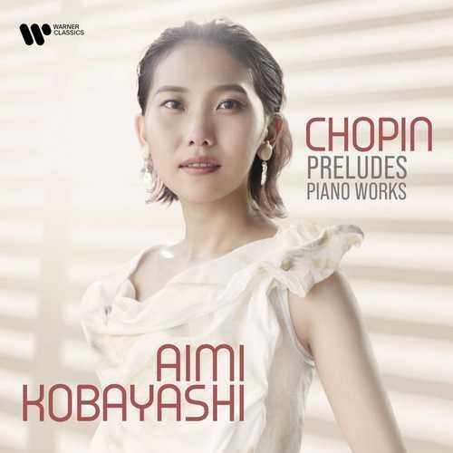 Aimi Kobayashi: Chopin - Preludes, Piano Works (24/192 FLAC)