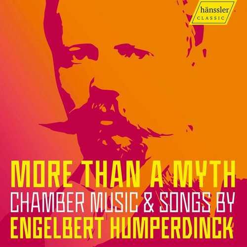More Than a Myth: Chamber Music & Songs by Engelbert Humperdinck (24/48 FLAC)