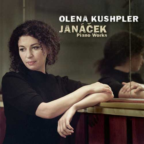 Olena Kushpler: Janáček - Piano Works (24/48 FLAC)