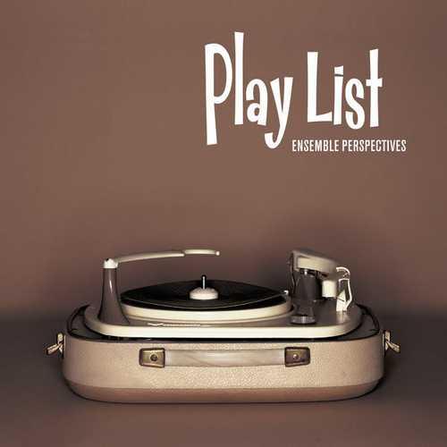 Perspectives Ensemble - Play List (24/96 FLAC)