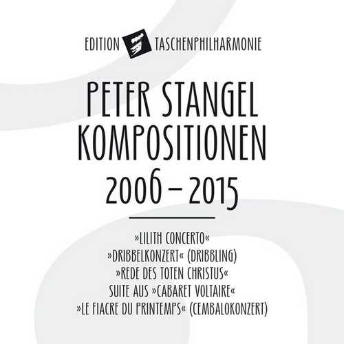 Peter Stangel: Compositions 2006-2015 (FLAC)