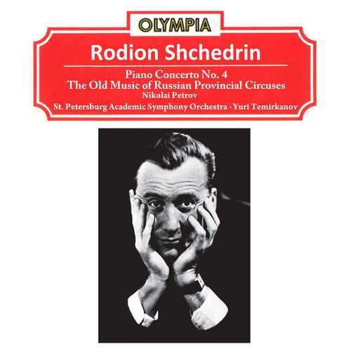 Petrov: Shchedrin - Piano Concerto no.4, The Old Music of Russian Provincial Circuses (FLAC)