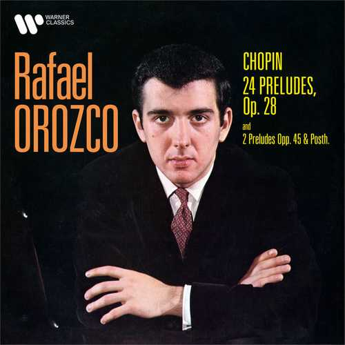 Rafael Orozco: Chopin - 24 Preludes op.28 and 2 Preludes op.45 & Posth. (24/192 FLAC)