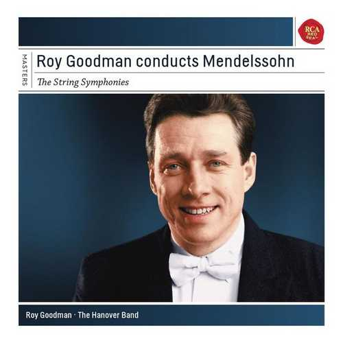 Roy Goodman conducts Mendelssohn. The String Symphonies (FLAC)