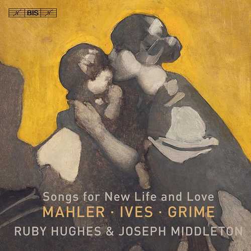 Hughes, Middleton: Mahler, Ives, Grime - Songs for New Life and Love (24/96 FLAC)