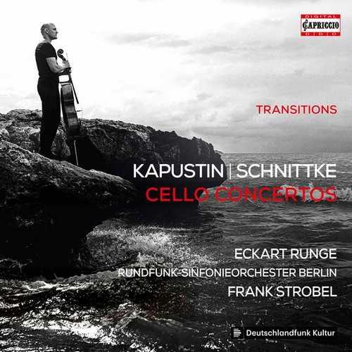 Runge, Strobel: Transitions. Kapustin, Schnittke - Cello Concertos (FLAC)