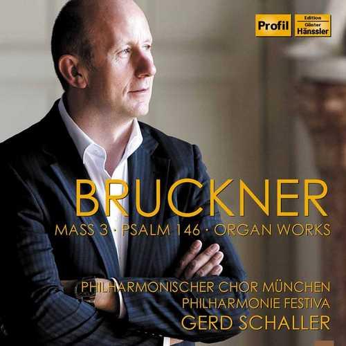 Schaller: Bruckner - Mass no3, Psalm no.146, Organ Works (FLAC)