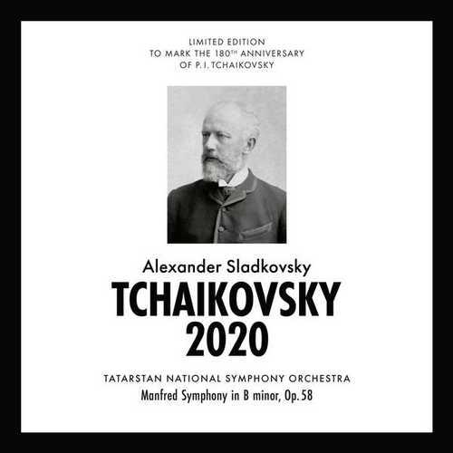 Sladkovsky: Tchaikovsky 2020 - Manfred Symphony op.58 (FLAC)