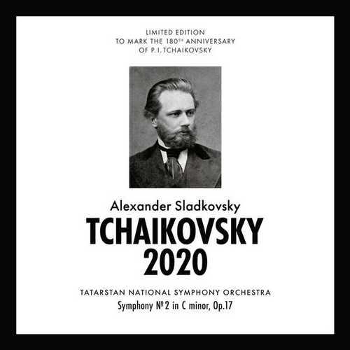 Sladkovsky: Tchaikovsky 2020 - Symphony no.2 op.17 (FLAC)