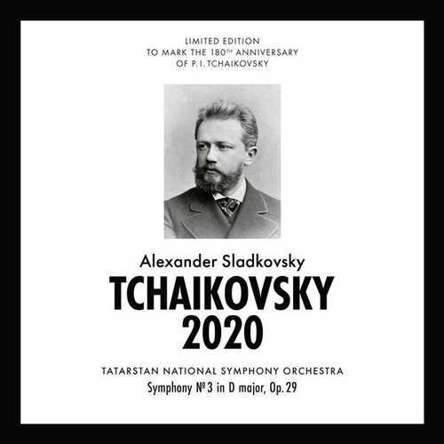 Sladkovsky: Tchaikovsky 2020 - Symphony no.3 op.29 (FLAC)