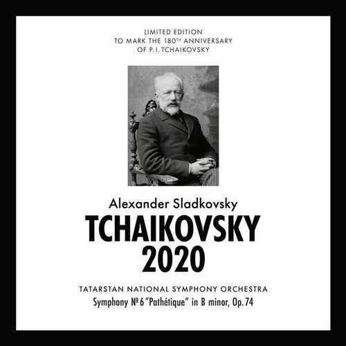 Sladkovsky: Tchaikovsky 2020 - Symphony no.6 op.74 (FLAC)