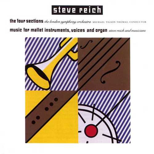 Steve Reich - The Four Sections, Music for Mallet Instruments, Voices and Organ (FLAC)