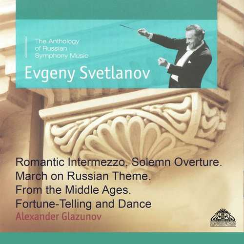 Svetlanov: Glazunov - Romantic Intermezzo, Solemn Overture, March on Russian Theme, From the Middle Ages, Fortune-Telling and Dance (FLAC)