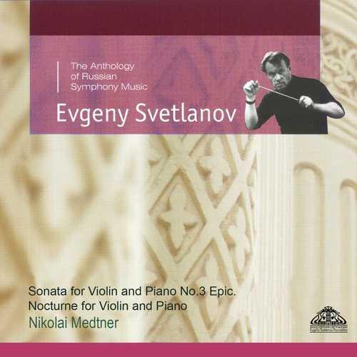 Svetlanov: Medtner - Sonata for Violin and Piano no.3 Epic, Nocturne for Violin and Piano (FLAC)